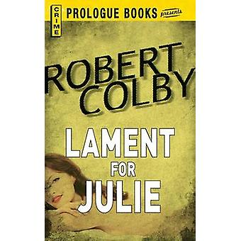 Lament for Julie by Colby & Robert