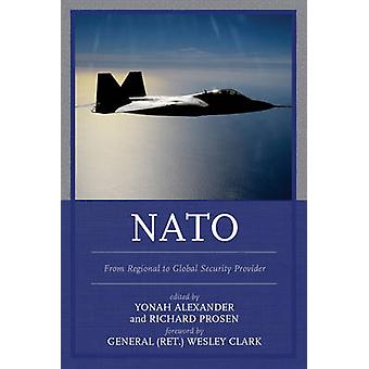 NATO From Regional to Global Security Provider by Alexander