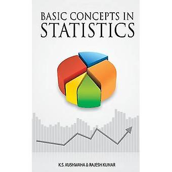 Basic Concepts in Statistics by Kushwaha & K.S