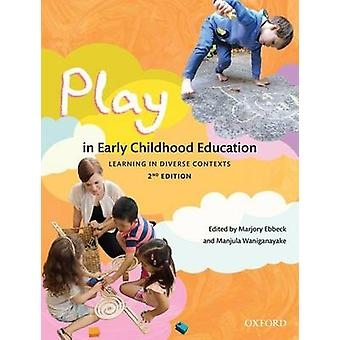 Play in Early Childhood Education - Learning in Diverse Contexts by Ma