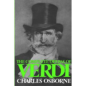 The Complete Operas Of Verdi by Charles Osborne - 9780306800726 Book