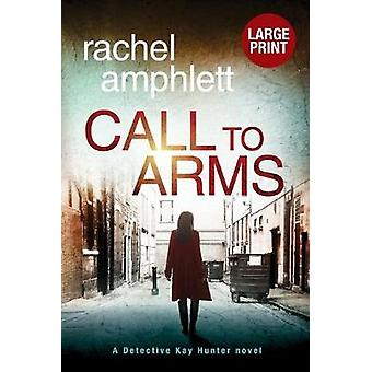 Call to Arms by Rachel Amphlett - 9780648366331 Book