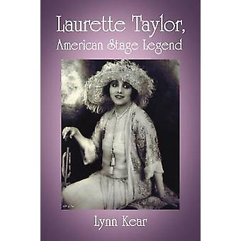 Laurette Taylor - American Stage Legend by Lynn Kear - 9780786459223
