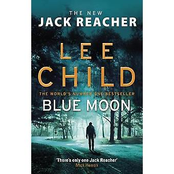 Blue Moon - (Jack Reacher 24) by Lee Child - 9780857503633 Book
