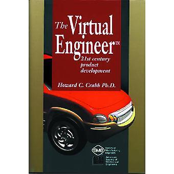 Virtual Engineer - 21st Century Product Development by Howard Crabb -