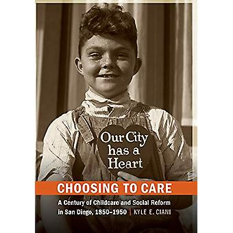 Choosing to Care - A Century of Childcare and Social Reform in San Die