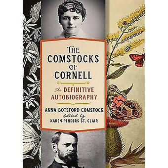The Comstocks of Cornell-The Definitive Autobiography by Anna Botsfor
