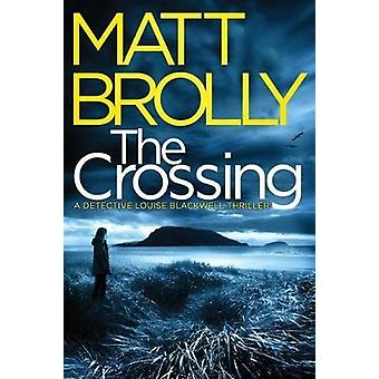 The Crossing by Matt Brolly - 9781542006156 Book