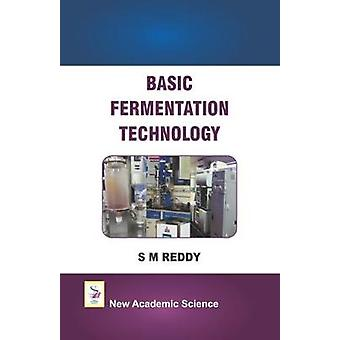 Basic Fermentation Technology by S. M. Reddy - 9781781831205 Book