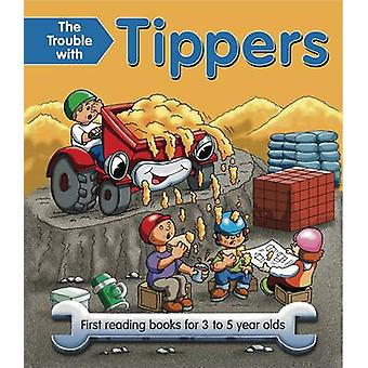 The Trouble with Tippers - First Reading Books for 3 to 5 Year Olds by