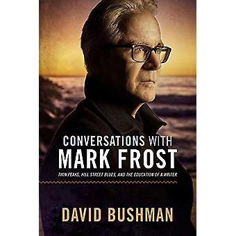 Conversations With Mark Frost - Twin Peaks - Hill Street Blues - and t