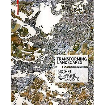 Transforming Landscapes - Michel Desvigne Paysagiste by Francoise From