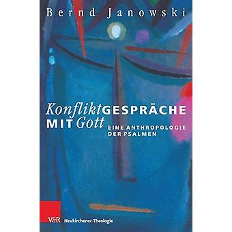 Konfliktgesprache mit Gott - Eine Anthropologie der Psalmen by Bernd J