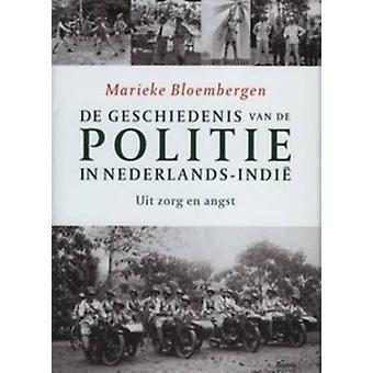 De Geschiedenis van de Politie in Nederlands-Indie by Marieke Bloembe
