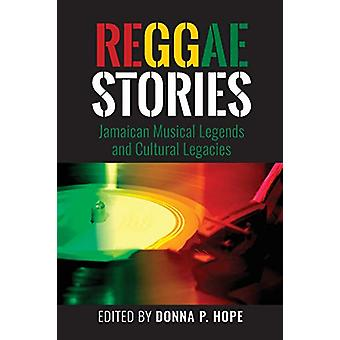 Reggae Stories - Jamaican Musical Legends and Cultural Legacies by Don