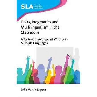 Tasks Pragmatics and Multilingualism in the Classroom by Sofa MartnLaguna