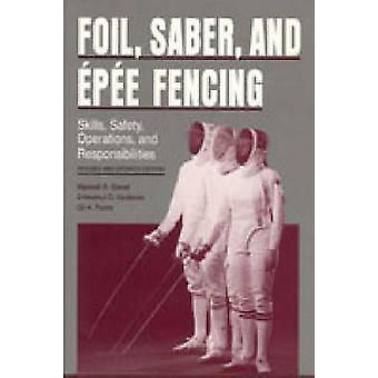 Foil - Saber - and Epee Fencing - Skills - Safety - Operations - and R