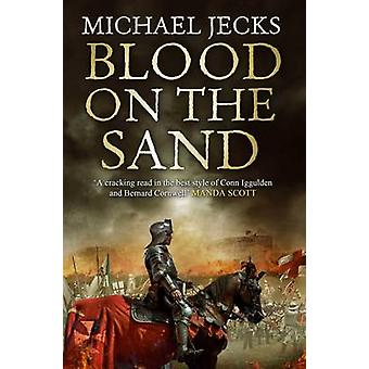 Blood on the Sand by Michael Jecks - 9781471111112 Book