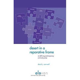 Desert in a Reparative Frame - Re-Defining Contemporary Criminal Justi
