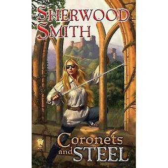 Coronets and Steel by Sherwood Smith - 9780756406851 Book