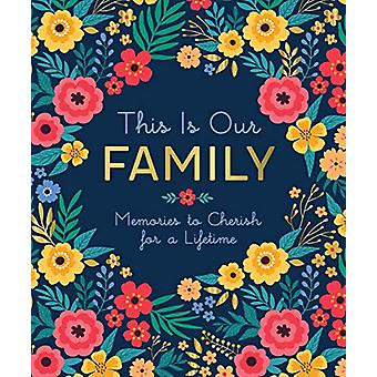 This is Our Family - Memories to Cherish for a Lifetime by Ruby Oaks -
