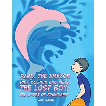 Rare the Amazon Pink Dolphin and Hero the Lost Boy by Russel & Marcia
