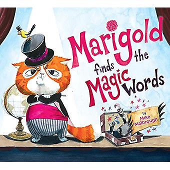 Marigold Finds the Magic Words - A Please and Thank You Story! by Mike