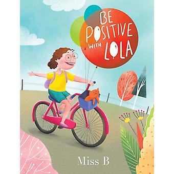 Be Positive with Lola by Miss B
