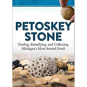 Petoskey Stone - Finding - Identifying - and Collecting Michigan's Mos