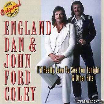 England Dan/Coley - I'D Really Like to See You Tonight & Other Hits [CD] USA import