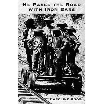 He Paves the Road With Iron Bars by Knox & Caroline
