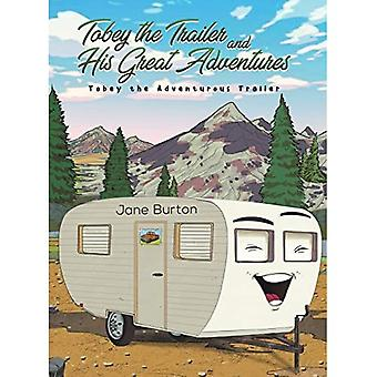 Tobey the Trailer and His Great Adventures