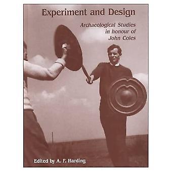 Experiment and Design: Archäologische Studien zu Ehren von John Coles
