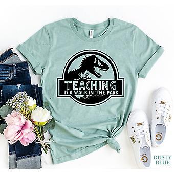 التدريس هو المشي في حديقة تي شيرت