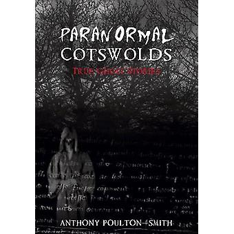 Paranormal Cotswolds by Anthony Poulton Smith