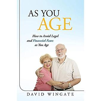 As You Age - How to Avoid Legal and Financial Fears as You Age by Davi