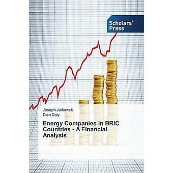 Energy Companies in Bric Countries - A Financial Analysis by Jurkowsk