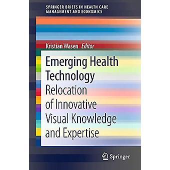 Kehittyvä terveysteknologia - Innovatiivisen visuaalisen tietämyksen siirtäminen