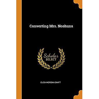 Convertendo a Sra. Noshuns