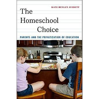 The Homeschool Choice Parents and the Privatization of Education Critical Perspectives on Youth