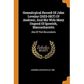 Généalogie de John Lovejoy (1622-1917) d'Andover, et de sa femme Mary Osgood d'Ipswich, Massachusetts: aussi de leurs descendants