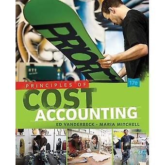 Principles of Cost Accounting by Edward Xavier University VanderbeckMaria Thomas More College Mitchell
