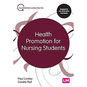 Health Promotion for Nursing Students by Paul LinsleyCoralie Roll
