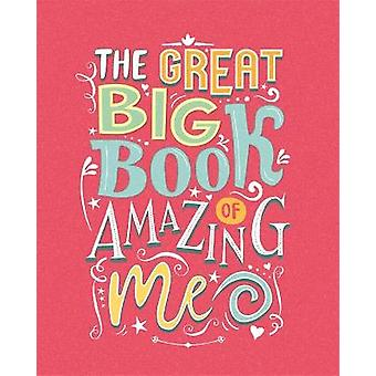 The Great Big Book of Amazing Me