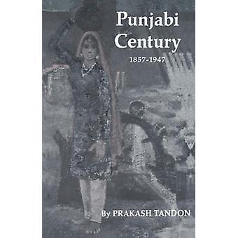 Punjabi eeuw - 1857-1947 door Prakash Tandon - Maurice Zinkin - 9780