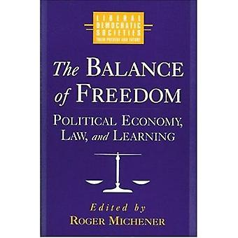 The Balance of Freedom - Political Economy - Law - and Learning by Rog
