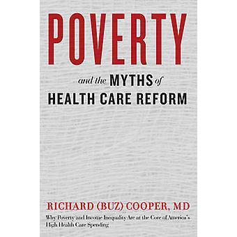 La pauvreté et les mythes de la santé soins réforme de Richard (Buz) Cooper-