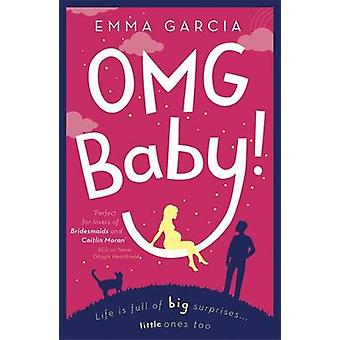 OMG Baby! Emma Garcia - 9781444741513 kirja