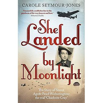 Sie landete bei Mondschein - die Geschichte des Geheimagenten Pearl Witherington