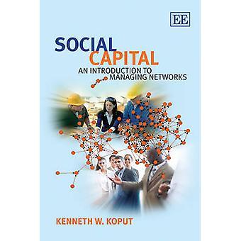 Sosiaalinen pääoma - Johdatus verkkojen Kenneth W. Ko hallinnasta